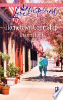 Hometown Courtship Diann Hunt Google Books