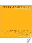 Precedents In Zero Energy Design Book PDF