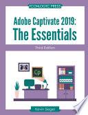 Adobe Captivate 2019: The Essentials (Third Edition)
