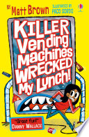 Killer Vending Machines Wrecked My Lunch Book