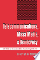 Telecommunications  Mass Media  and Democracy