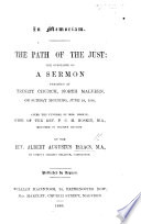 In Memoriam  The Path of the Just  the substance of a sermon  on Prov  iv  18  preached     June 10  1866  after the funeral of Mrs  Hoskin  etc