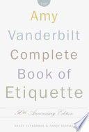 """The Amy Vanderbilt Complete Book of Etiquette"" by Nancy Tuckerman, Amy Vanderbilt, Nancy Dunnan"