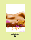 The Smart Girl s Guide to the G Spot  Large Print 16pt