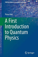 A First Introduction to Quantum Physics