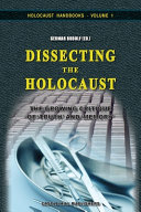 Dissecting the Holocaust: The Growing Critique of 'Truth' and 'Memory'