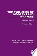 The Evolution of Modern Land Warfare