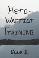 Hero Warrior Training Book II