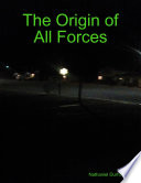 The Origin of All Forces