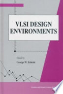 VLSI Design Environments