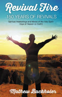 Revival Fire, 150 Years of Revivals, Spiritual Awakenings and Moves of the Holy Spirit Pdf/ePub eBook