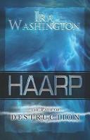 Haarp the Path of Destruction
