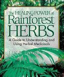 The Healing Power of Rainforest Herbs