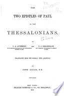 A Commentary On The Holy Scriptures Critical Doctrinal And Homiletical The Two Epistles Of Paul To The Thessalonians