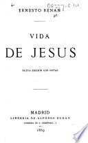 Vida de Jesús. Nueva edición con notas. [Translated by Federico de la Vega.]