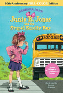 Junie B  Jones and the Stupid Smelly Bus  20th Anniversary Full Color Edition