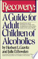 """Recovery: A Guide for Adult Children of Alcoholics"" by Herbert L. Gravitz, Julie D. Bowden"