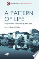 A Pattern Of Life Essays On Rural Hong Kong By James Hayes