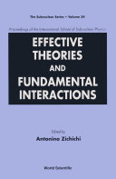 Effective Theories And Fundamental Interactions - Proceedings Of The International School Of Subnuclear Physics