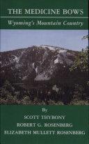 The Medicine Bows: Wyoming's Mountain Country [Pdf/ePub] eBook