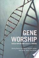 Gene Worship