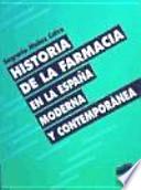 Historia de la farmacia en la España moderna y contemporánea