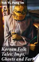 Korean Folk Tales  Imps  Ghosts and Faries