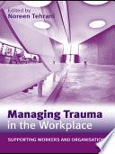 Managing Trauma in the Workplace Book