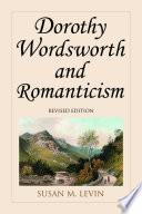 Dorothy Wordsworth and Romanticism, rev. ed.