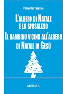 L'albero di Natale e lo sposalizio-Il bambino vicino all'albero di Natale di Gesù