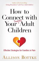 How to Connect with Your Troubled Adult Children