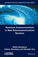 Quantum Communications in New Telecommunications Systems