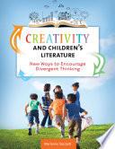 Creativity and Children's Literature: New Ways to Encourage Divergent Thinking