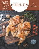365 Amazing Chicken Recipes