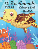 50 Sea Animals Coloring Book For Kids Ages 4 8