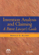 Invention Analysis and Claiming: A Patent Lawyer's Guide