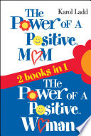 """The Power of a Positive Mom & The Power of a Positive Woman"" by Karol Ladd"