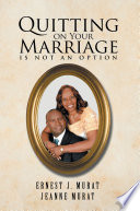 Quitting on Your Marriage Is Not an Option
