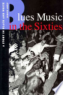 Blues Music in the Sixties Book PDF