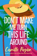 Don t Make Me Turn This Life Around