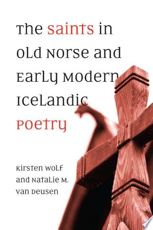 The Saints in Old Norse and Early Modern Icelandic Poetry Free eBooks - Free Pdf Epub Online