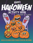 Happy Halloween Activity Book For Kids  3 5 Ages