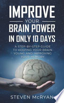 Improve Your Brain Power in Only 10 Days