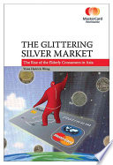 The Glittering Silver Market: The Rise of the Elderly Consumers in Asia