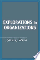 Explorations in Organizations