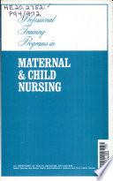 Professional Training Programs in Maternal & Child Nursing