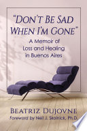 Don t Be Sad When I m Gone  Book