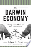 """The Darwin Economy: Liberty, Competition, and the Common Good"" by Robert H. Frank"