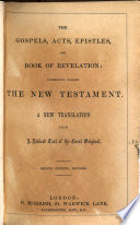 The Gospels, Acts, Epistles and Book of Revelation: Commonly Called the New Testament. A New Translation from a Revised Text of the Greek Original. Second Edition, Revised