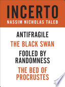 """""""Incerto 4-Book Bundle: Fooled by Randomness, The Black Swan, The Bed of Procrustes, Antifragile"""" by Nassim Nicholas Taleb"""